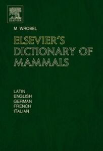 Foto Cover di Elsevier's Dictionary of Mammals, Ebook inglese di  edito da Elsevier Science