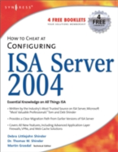 Ebook in inglese How to Cheat at Configuring ISA Server 2004 Shinder, Debra Littlejohn , Shinder, Thomas W