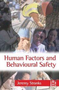 Foto Cover di Human Factors and Behavioural Safety, Ebook inglese di Jeremy Stranks, edito da Elsevier Science