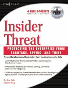 Foto Cover di Insider Threat: Protecting the Enterprise from Sabotage, Spying, and Theft, Ebook inglese di Eric Cole,Sandra Ring, edito da Elsevier Science