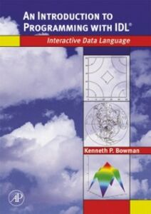 Ebook in inglese Introduction to Programming with IDL Bowman, Kenneth P.
