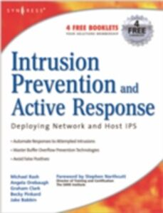 Ebook in inglese Intrusion Prevention and Active Response Clark, Graham , Orebaugh, Angela , Rash, Michael