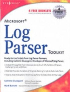 Ebook in inglese Microsoft Log Parser Toolkit Burnett, Mark , Giuseppini, Gabriele