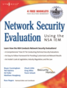 Ebook in inglese Network Security Evaluation Using the NSA IEM Cunningham, Bryan , Fuller, Ed , Miles, Greg , Rogers, Russ
