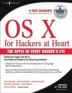 Ebook in inglese OS X for Hackers at Heart Hurley, Chris , Long, Johnny , Owad, Tom , Potter, Bruce