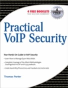 Ebook in inglese Practical VoIP Security Thomas Porter, CISSP, CCNP, CCDA, CCS