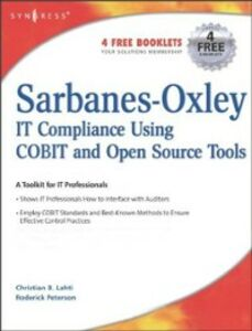 Foto Cover di Sarbanes-Oxley Compliance Using COBIT and Open Source Tools, Ebook inglese di Christian B Lahti,Roderick Peterson, edito da Elsevier Science
