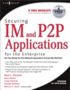 Foto Cover di Securing IM and P2P Applications for the Enterprise, Ebook inglese di Paul Piccard,Marcus Sachs, edito da Elsevier Science