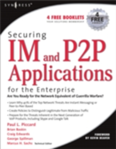 Ebook in inglese Securing IM and P2P Applications for the Enterprise Piccard, Paul , Sachs, Marcus