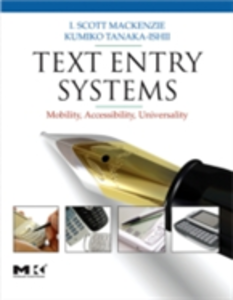 Ebook in inglese Text Entry Systems MacKenzie, I. Scott , Tanaka-Ishii, Kumiko