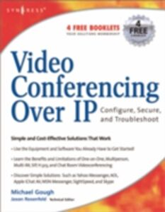 Ebook in inglese Video Conferencing over IP: Configure, Secure, and Troubleshoot Gough, Michael