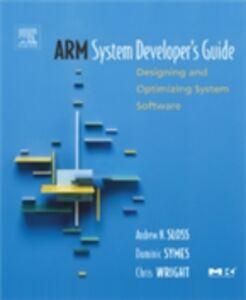 Foto Cover di ARM System Developer's Guide, Ebook inglese di AA.VV edito da Elsevier Science