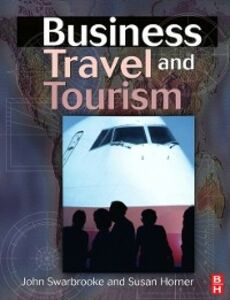 Ebook in inglese Business Travel and Tourism Horner, Susan , Swarbrooke, John