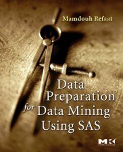 Foto Cover di Data Preparation for Data Mining Using SAS, Ebook inglese di Mamdouh Refaat, edito da Elsevier Science