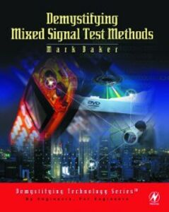 Foto Cover di Demystifying Mixed Signal Test Methods, Ebook inglese di Mark Baker, edito da Elsevier Science