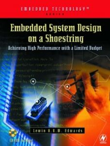 Foto Cover di Embedded System Design on a Shoestring, Ebook inglese di Lewin Edwards, edito da Elsevier Science