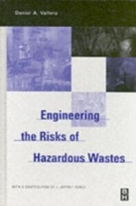 Foto Cover di Engineering The Risks of Hazardous Wastes, Ebook inglese di Daniel Vallero, edito da Elsevier Science