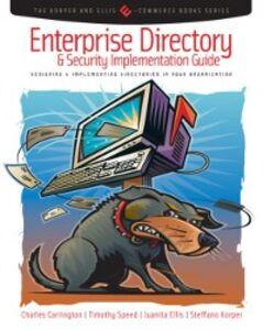 Ebook in inglese Enterprise Directory and Security Implementation Guide Carrington, Charles , Ellis, Juanita , Korper, Steffano , Speed, Tim