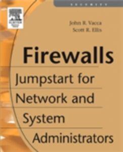 Ebook in inglese Firewalls Ellis, Scott , Vacca, John R.