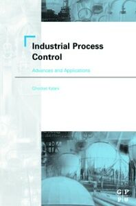 Ebook in inglese Industrial Process Control: Advances and Applications Kalani, Ghodrat