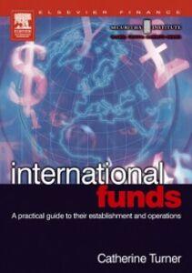 Foto Cover di International Funds, Ebook inglese di Catherine Turner, edito da Elsevier Science
