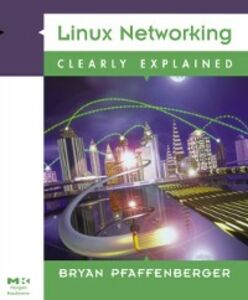 Foto Cover di Linux Networking Clearly Explained, Ebook inglese di Michael Jang,Bryan Pfaffenberger, edito da Elsevier Science