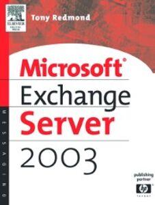 Ebook in inglese Microsoft Exchange Server 2003 Redmond, Tony