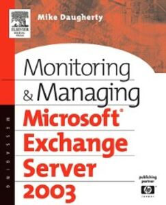 Ebook in inglese Monitoring and Managing Microsoft Exchange Server 2003 Daugherty, Mike