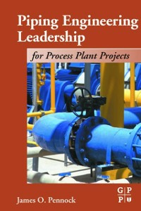 Ebook in inglese Piping Engineering Leadership for Process Plant Projects Pennock, James