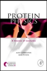 Ebook in inglese Protein Physics Finkelstein, Alexei V.