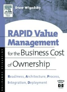Foto Cover di RAPID Value Management for the Business Cost of Ownership, Ebook inglese di Andrew Wigodsky, edito da Elsevier Science