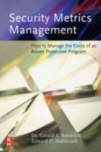 Ebook in inglese Security Metrics Management Halibozek, Edward , Kovacich, Gerald L.