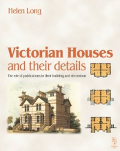 Ebook in inglese Victorian Houses and their Details Long, Helen