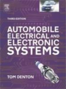 Foto Cover di Automobile Electrical and Electronic Systems, Ebook inglese di Tom Denton, edito da Elsevier Science