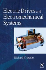 Ebook in inglese Electric Drives and Electromechanical Systems Crowder, Richard