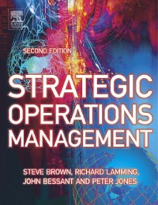 Ebook in inglese Strategic Operations Management Bessant, John , Brown, Steve , Jones, Peter , Lamming, Richard