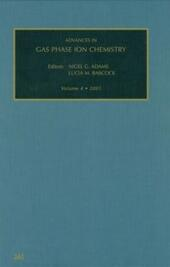 Advances in Gas Phase Ion Chemistry, Volume 4