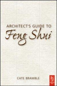 Foto Cover di Architect's Guide to Feng Shui, Ebook inglese di Cate Bramble, edito da Elsevier Science