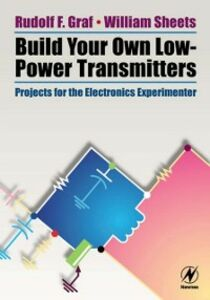 Ebook in inglese Build Your Own Low-Power Transmitters Graf, Rudolf F. , Sheets, William