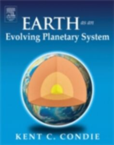 Foto Cover di Earth as an Evolving Planetary System, Ebook inglese di Kent C. Condie, edito da Elsevier Science