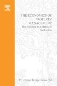 Foto Cover di Economics of Property Management: The Building as a Means of Production, Ebook inglese di Herman Tempelmans Plat, edito da Elsevier Science