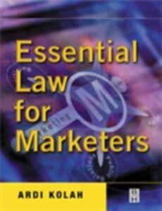 Foto Cover di Essential Law for Marketers, Ebook inglese di Ardi Kolah, edito da Elsevier Science