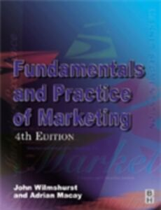 Ebook in inglese Fundamentals and Practice of Marketing Mackay, Adrian , Wilmshurst, John