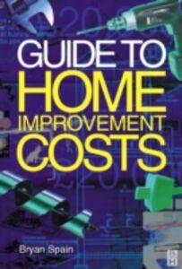 Foto Cover di Guide to Home Improvement Costs, Ebook inglese di Bryan Spain, edito da Elsevier Science