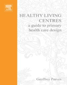 Ebook in inglese Healthy Living Centres Purves, Geoffrey