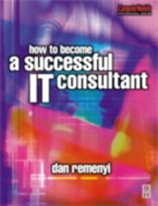 Ebook in inglese How to Become a Successful IT Consultant Remenyi, Dan