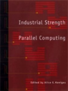 Foto Cover di Industrial Strength Parallel Computing, Ebook inglese di  edito da Elsevier Science