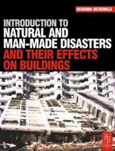 Foto Cover di Introduction to Natural and Man-made Disasters and Their Effects on Buildings, Ebook inglese di Roxanna McDonald, edito da Elsevier Science