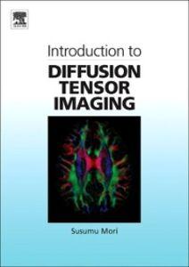Foto Cover di Introduction to Diffusion Tensor Imaging, Ebook inglese di Susumu Mori, edito da Elsevier Science