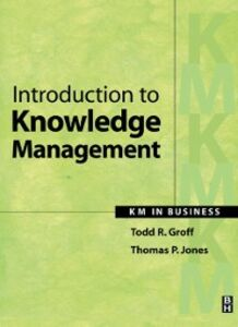Ebook in inglese Introduction to Knowledge Management Groff, Todd R. , Jones, Thomas P.